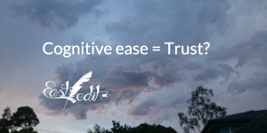 Does cognitive ease =Trust?
