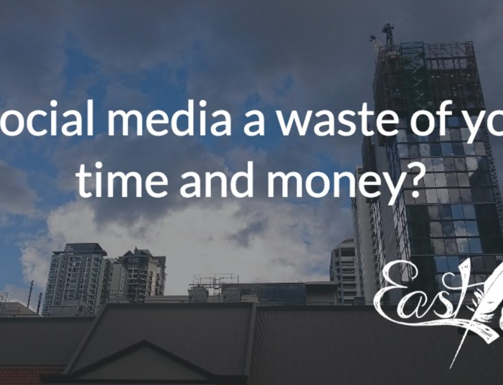 Is social media a waste of your time and money?