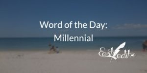Word of the Day: Millennial